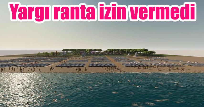 Yargı; Kadriye Sahili'nin halka değil Ranta açılmasına 'Dur' dedi !