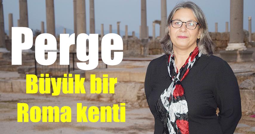 """Perge Kazı Başkanı Prof. Dr. Kepçe: """"Perge kazıları birkaç jenerasyon daha devam eder"""""""